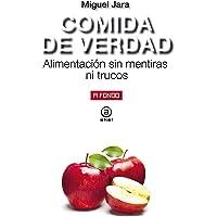 Comida de verdad: Alimentación sin mentiras ni trucos: 20 (A Fondo)