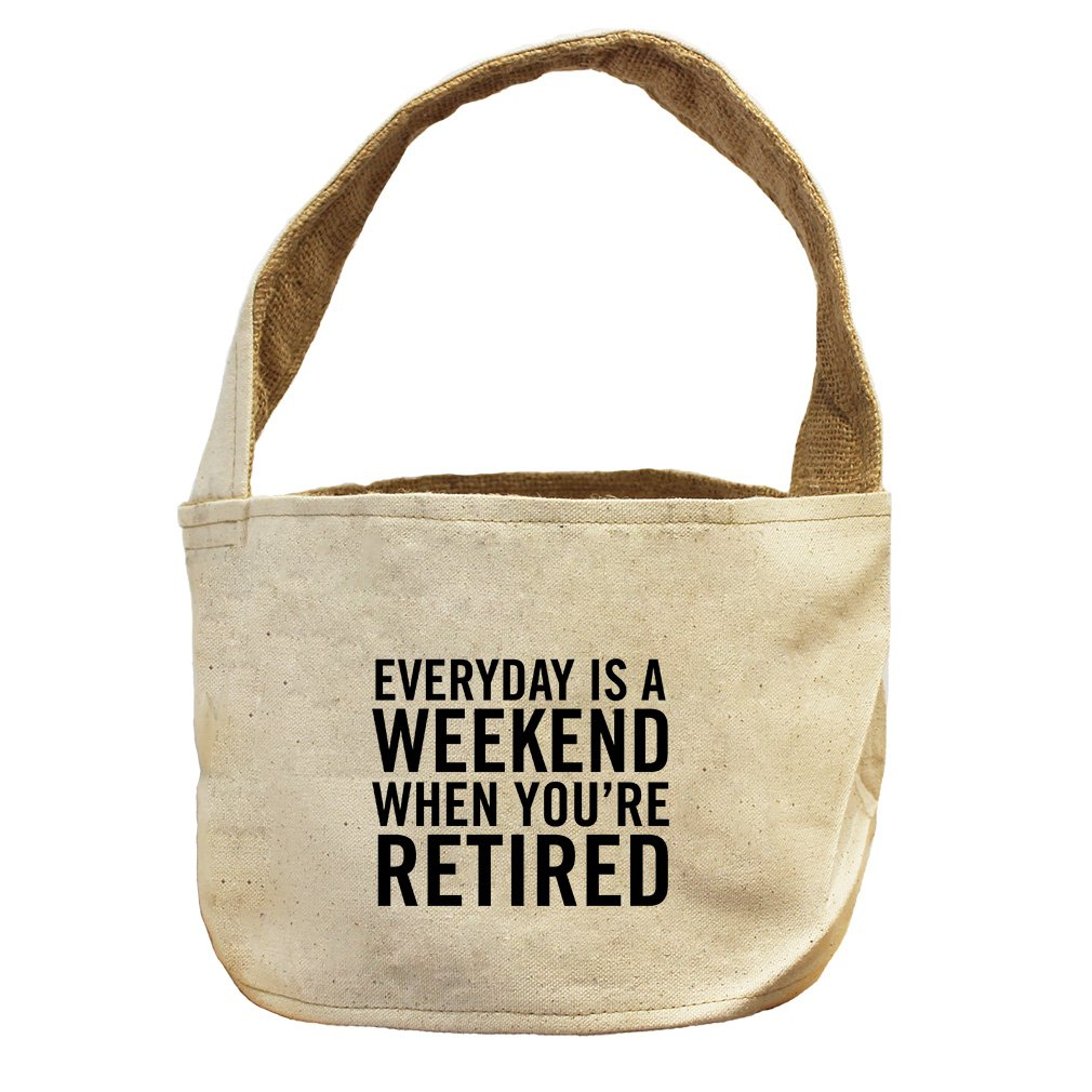 Style in Print Everyday Is Weekend When You'Re Retired Canvas and Burlap Storage Basket