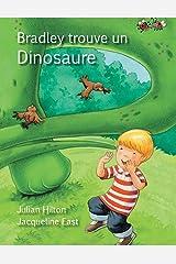 Bradley trouve un dinosaure (French Edition) Paperback