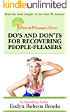 Do's and Don'ts for Recovering People-Pleasers (ded. to Mary Morrissey) (Born to Triumph Book 2)