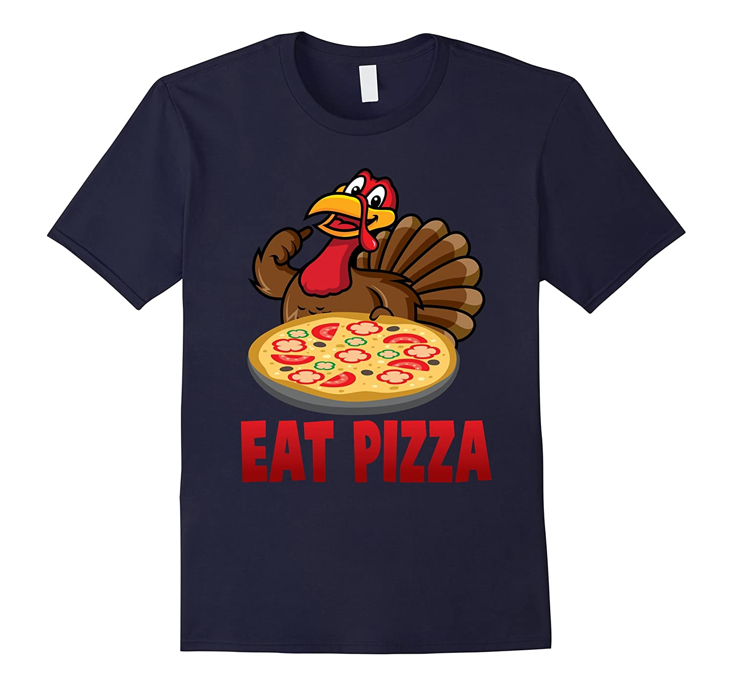 'Eat Pizza' Awesome Thanksgiving Turkey Shirt-ANZ