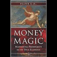 Money Magic: Mastering Prosperity in Its True Element (English Edition)