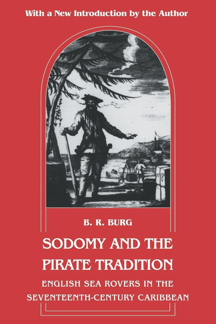 Sodomy And The Pirate Tradition  English Sea Rovers In The Seventeenth Century Caribbean Second Edition