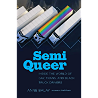 Semi Queer: Inside the World of Gay, Trans, and Black Truck Drivers
