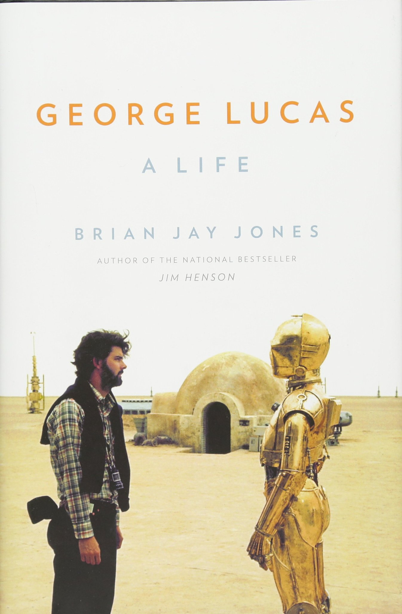 George Lucas: A Life: Jones, Brian Jay: 9780316257442: Books - Amazon.ca