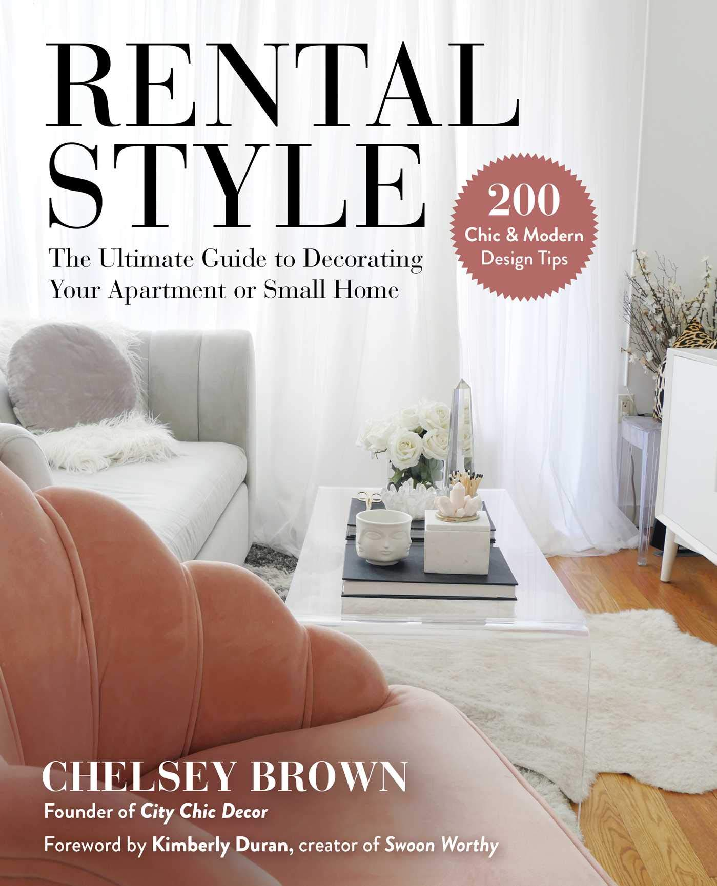 Rental Style: The Ultimate Guide to Decorating Your Apartment or Small Home:  Brown, Chelsey, Duran, Kimberly: 9781510758131: Amazon.com: Books