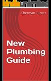 New Plumbing Guide