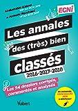 Les Annales des (très) bien classés 2016-2017-2018 - : Les 54 dossiers corrigés, commentés et analysés - En exclusivité : les ECNi blanches 2018 à télécharger