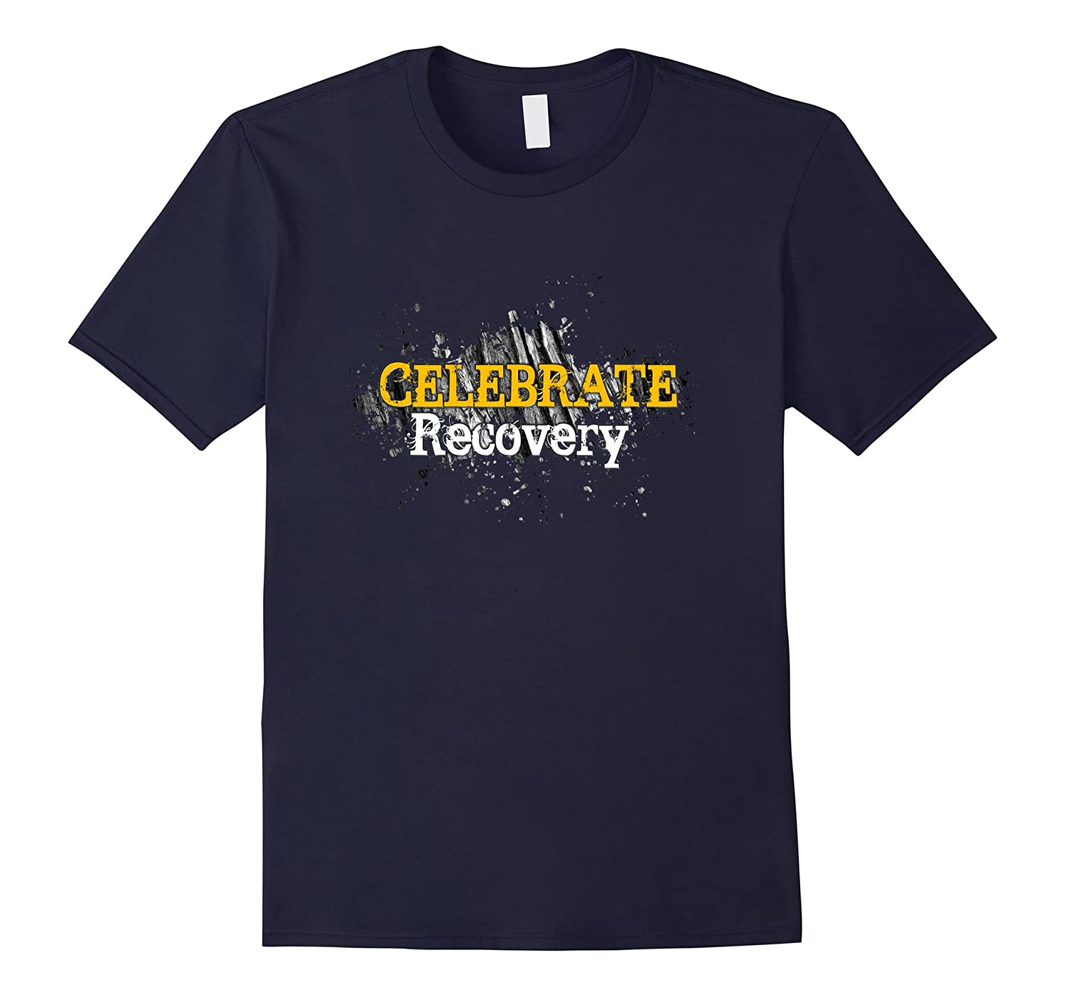 Celebrate Recovery Drug Addiction Recovering Addict T-Shirt-Art