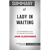 Summary of Lady in Waiting: My Extraordinary Life in the Shadow of the Crown: Conversation Starters
