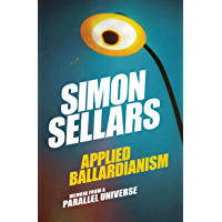 Applied Ballardianism: Memoir from a Parallel Universe (Urbanomic / K-Pulp Book 1)