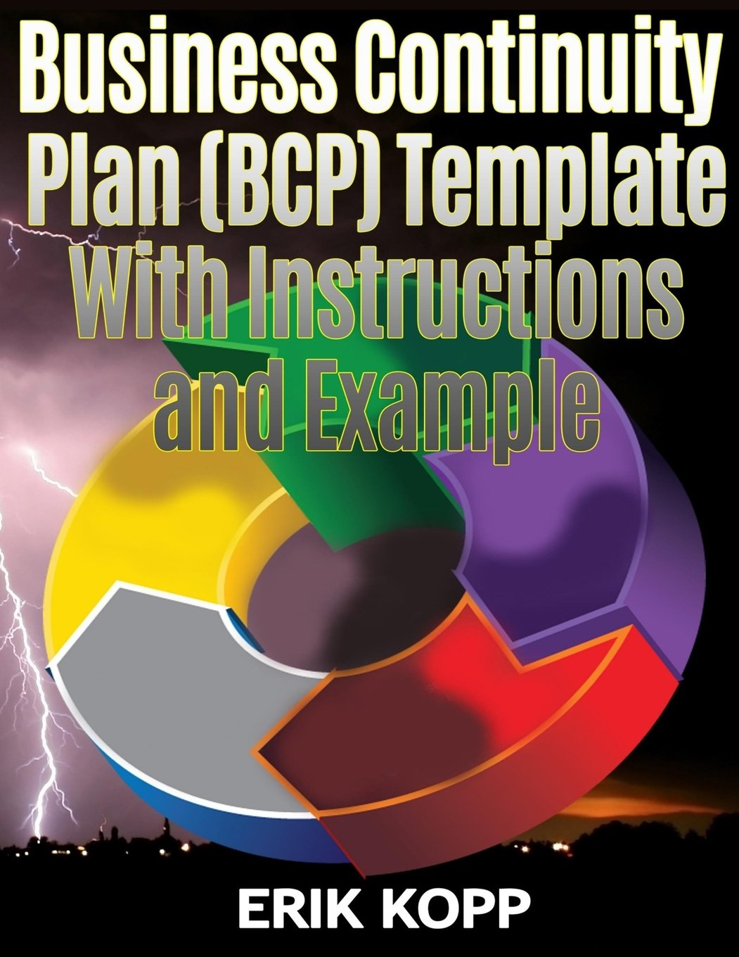 Business Continuity Plan (BCP) Template With Instructions And Example: Erik  Kopp: 9781466328792: Amazon.com: Books  Business Continuity Plan Template Free Download