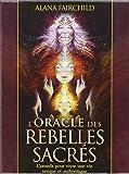 L'Oracle des rebelles sacrés : Conseils pour vivre une vie unique et authentique - Avec 44 cartes illustrées