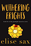 Wuthering Frights (Goodnight Mysteries Book 5)