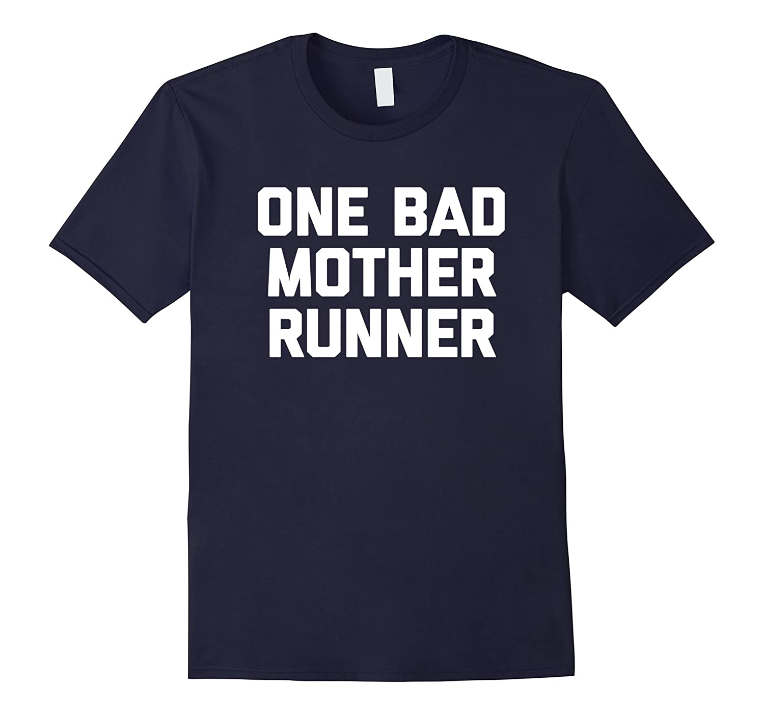 One Bad Mother Runner T-Shirt funny saying sarcastic novelty-TH