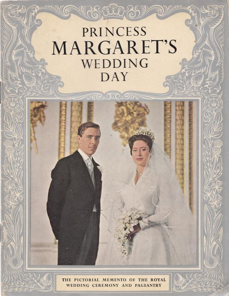 Princess Margaret S Wedding Day The Pictorial Memento Of The