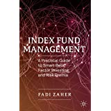 Index Fund Management: A Practical Guide to Smart Beta, Factor Investing, and Risk Premia