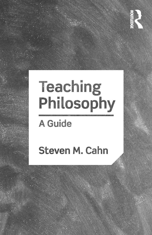 Teaching Philosophy: A Guide: Cahn, Steven M.: 0000815358563: Books -  Amazon.ca