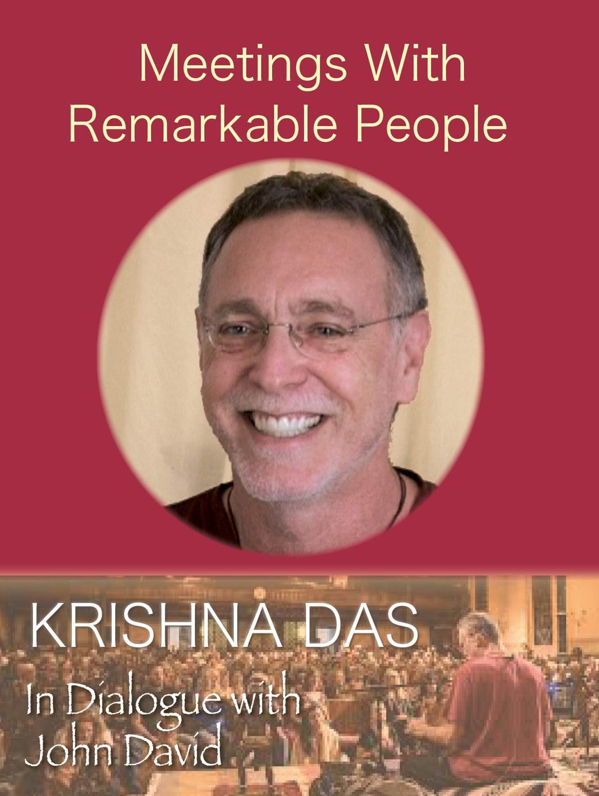 Meeting with Remarkable People - Krishna Das