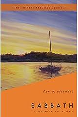 Sabbath: The Ancient Practices (Ancient Practices Series) Paperback