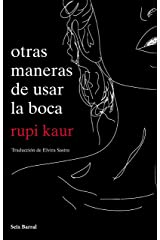 Otras maneras de usar la boca (Spanish Edition) Kindle Edition