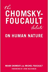 The Chomsky-Foucault Debate: On Human Nature Kindle Edition