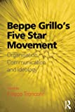 Beppe Grillo's Five Star Movement: Organisation, Communication and Ideology (English Edition)