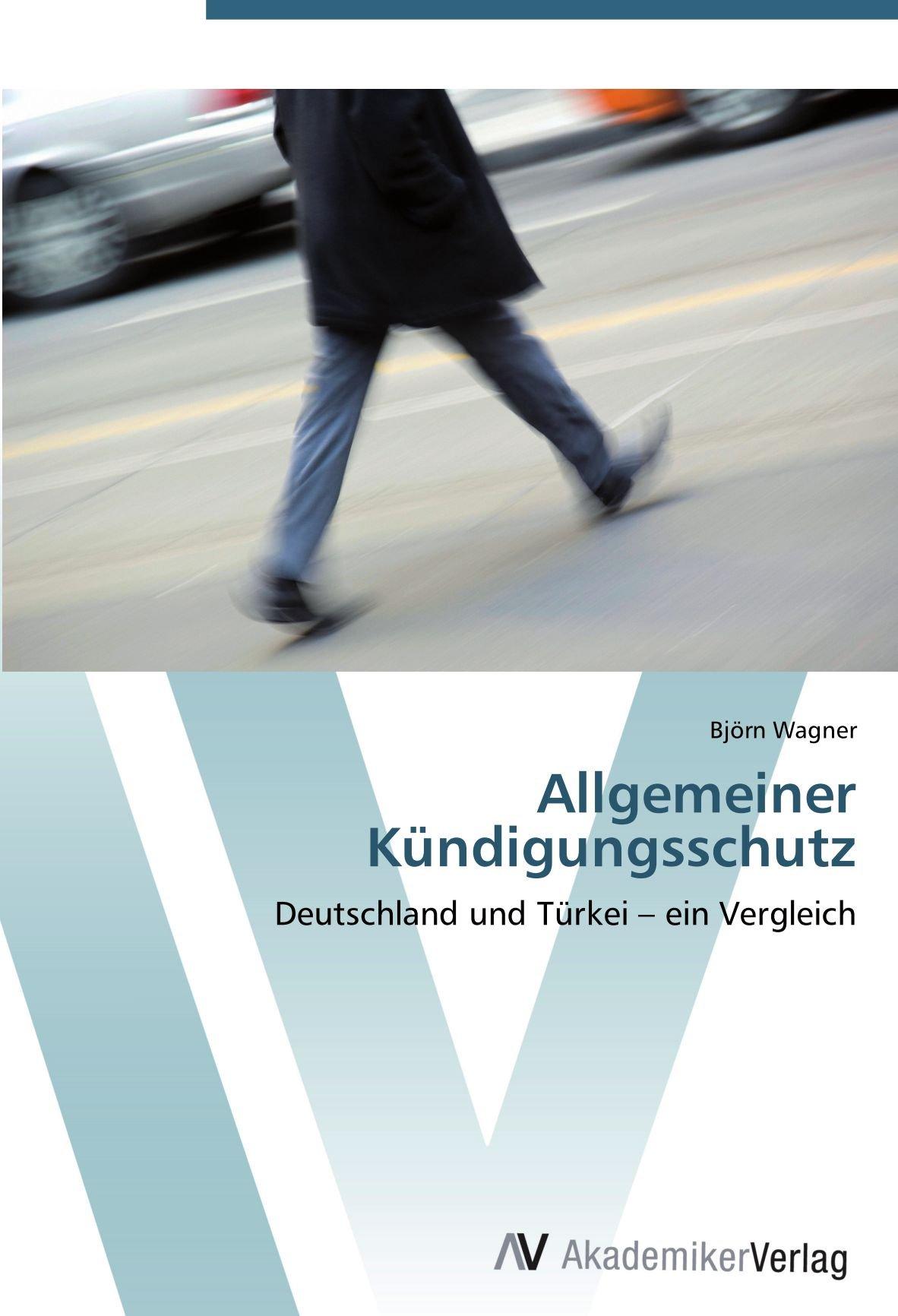 Allgemeiner Kündigungsschutz Deutschland Und Türkei Ein Vergleich