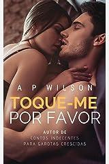 """Toque-me, Por Favor: """"Ela é uma aluna paraplégica... Ele o seu instrutor"""" eBook Kindle"""