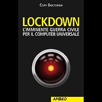 Lockdown: L'imminente guerra civile per il computer universale