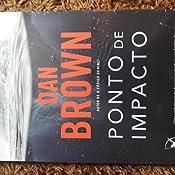 Ponto de impacto eBook: Dan Brown: Amazon.com.br: Loja Kindle