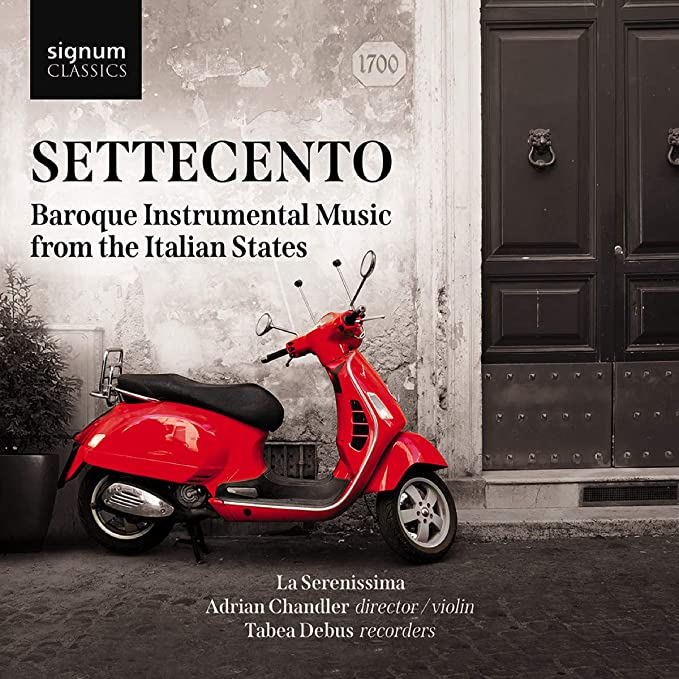 Bildergebnis für CD: Settecento: Baroque Instrumental Music from the Italian States – La Serenissima, Adrian Chandler