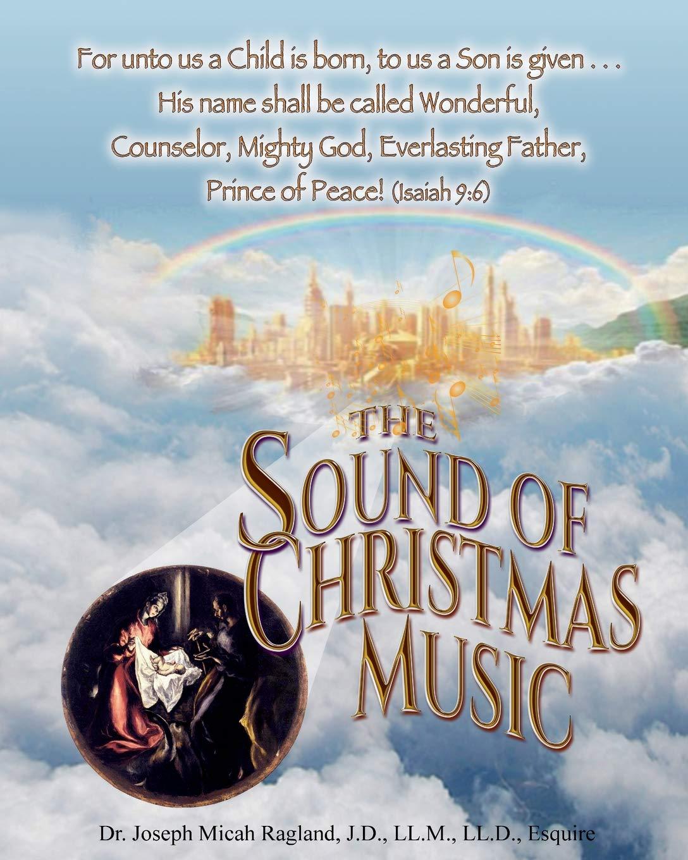 Christmas Music In August.The Sound Of Christmas Music Dr Joe Ragland 9781878957979