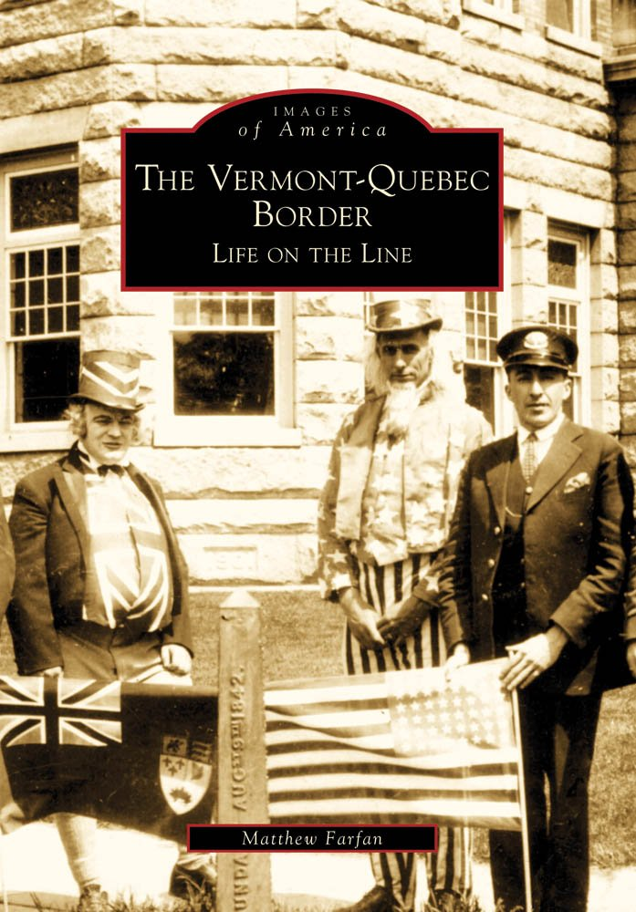 The Vermont-Quebec Border: Life on the Line (Images of America)