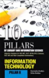 Information Technology (10 Pillars of Library & Information Science)