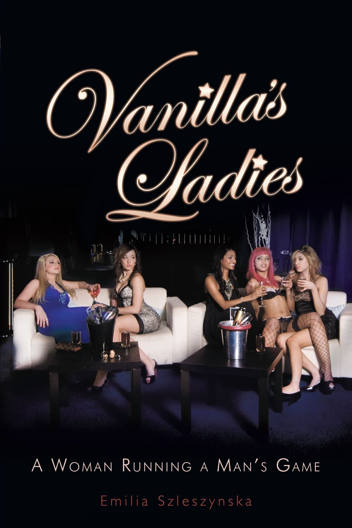 Vanilla's Ladies: A Woman Running A Man's Game ebook
