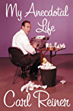 My Anecdotal Life: A Memoir