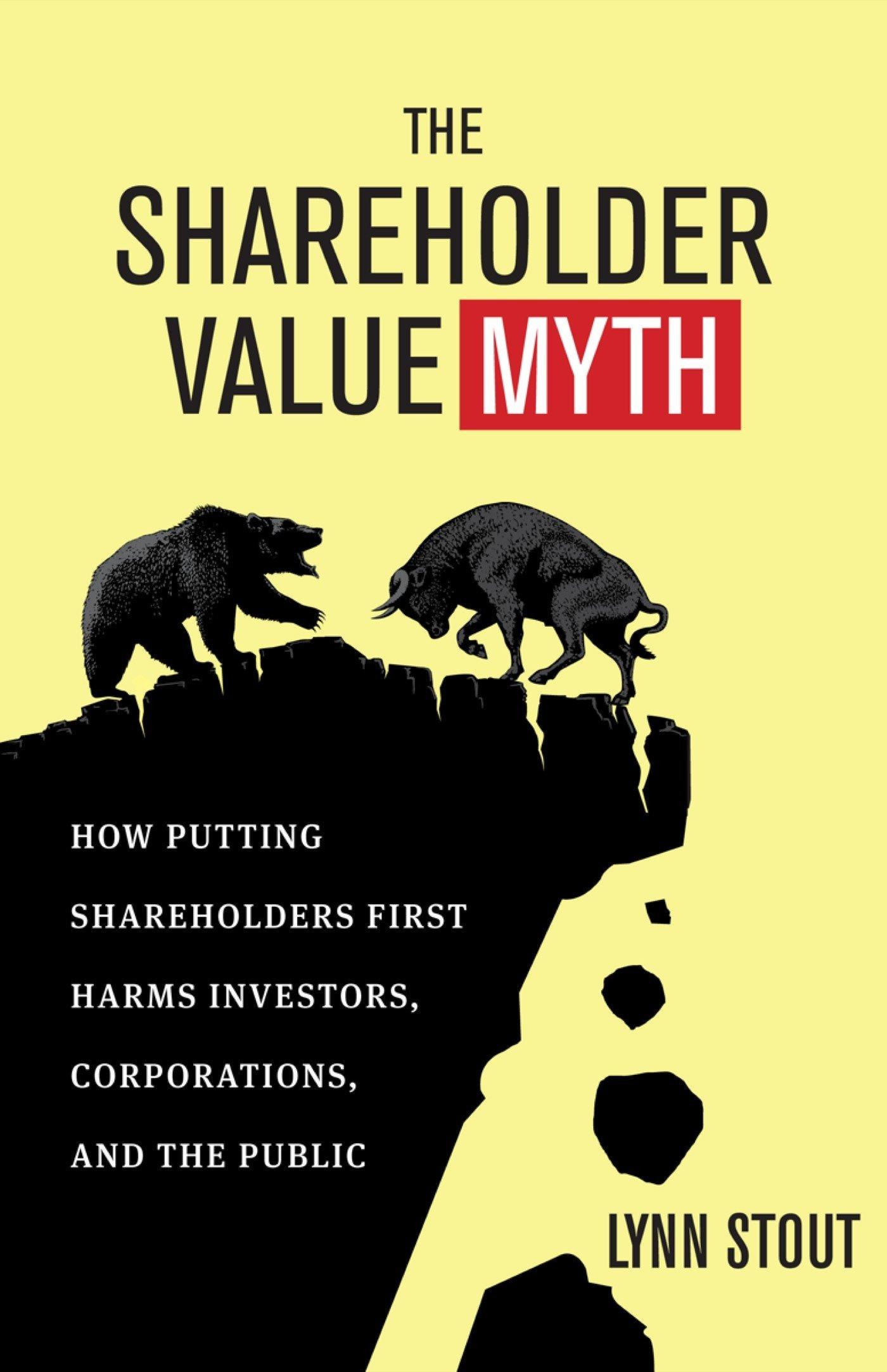 Amazon com: The Shareholder Value Myth: How Putting Shareholders