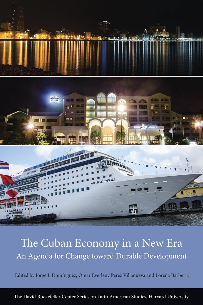 The Cuban Economy in a New Era: An Agenda for Change toward ...