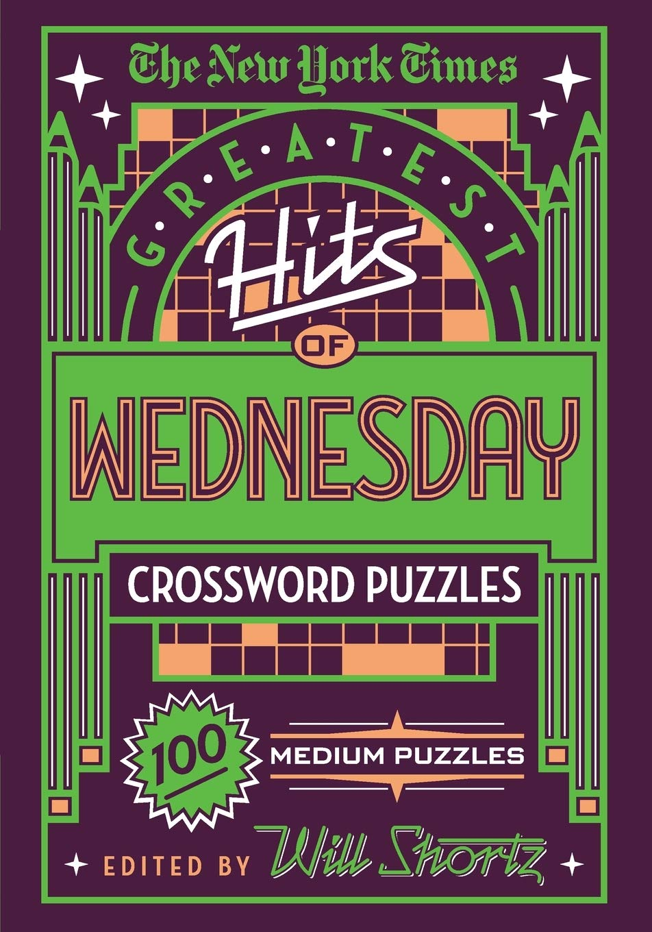 The New York Times Greatest Hits Of Wednesday Crossword Puzzles 100 Medium Puzzles The New York Times Shortz Will 9781250198365 Amazon Com Books