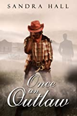 Once An Outlaw (The Outlaw Book 1) Kindle Edition