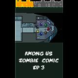 Among Us Zombie Comic Ep 3
