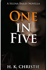 One In Five: A suspenseful thriller you won't be able to put down (Selena Bailey Book 2) Kindle Edition