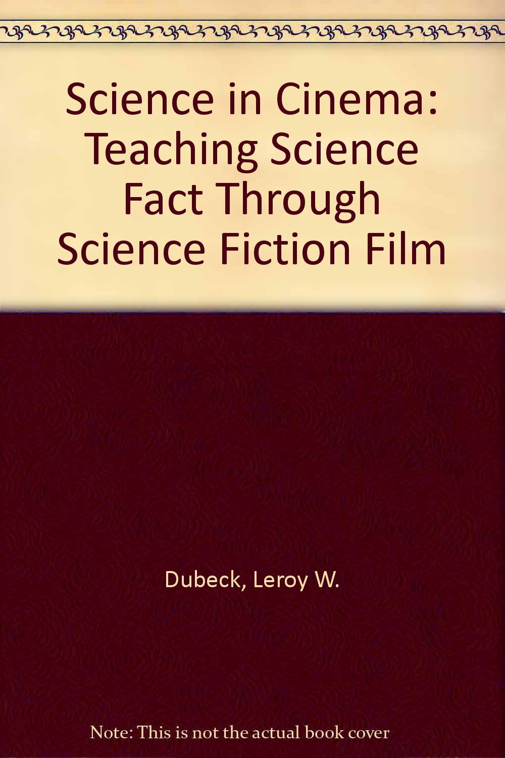 Science in Cinema: Teaching Science Fact Through Science Fiction Film
