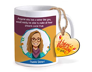 Buy TIED RIBBONS Sister Happy Birthday Gift Printed Coffee Mug With Wooden Tag Online At Low Prices In India
