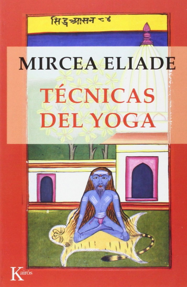 Técnicas del yoga (Sabiduría perenne): Amazon.es: Eliade, Mircea ...