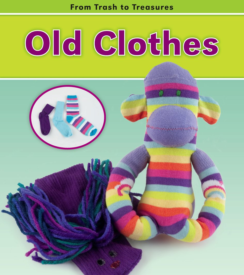 Read Online Old Clothes (From Trash to Treasures) PDF