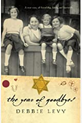 The Year of Goodbyes: A True Story of Friendship, Family and Farewells Kindle Edition