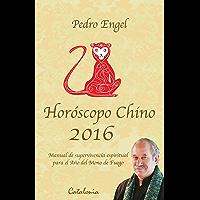 Horóscopo Chino 2016. Manual de supervivencia espiritual para el Año del Mono de Fuego