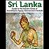 Sri Lanka: Guide to the Ancient Cities of Anuradhapura, Sigiriya, Polonnaruwa, Dambulla : (2017 Travel Guide)
